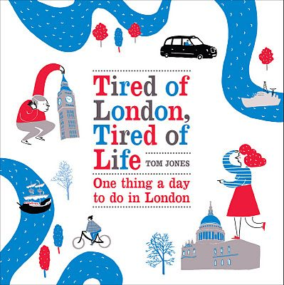 London Books: Tired of London, Tired of Life by Tom Jones