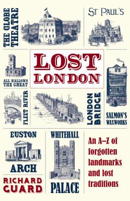 London Books: Lost London by Richard Guard