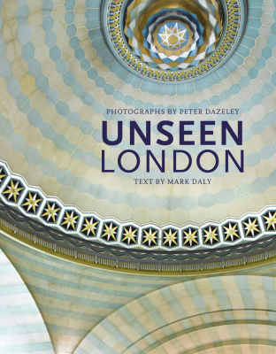 London Books: Unseen London by Peter Dazeley – A Look at London Buildings Not Normally Open to the Public