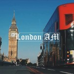 London Morning: London AM – Stunning New Video Shows a London Waking Up