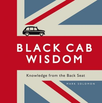 London Books: Black Cab Wisdom by Mark Soloman