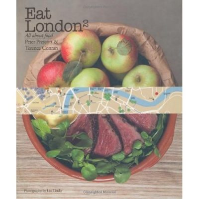 London Books: Eat London 2 – All About Food by Peter Prescott & Terence Conran