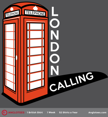 Anglotees: New T-Shirt Live – London Calling – Tribute to the Red Phone Box