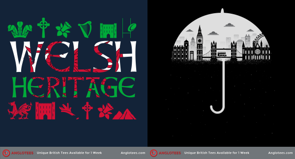 Anglotees Alert: New Design LIVE – London Dreams and Welsh Heritage