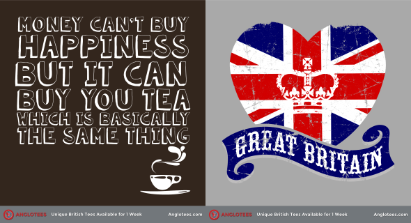 Anglotees Alert: New Designs LIVE – Tea is Happiness and Love GB