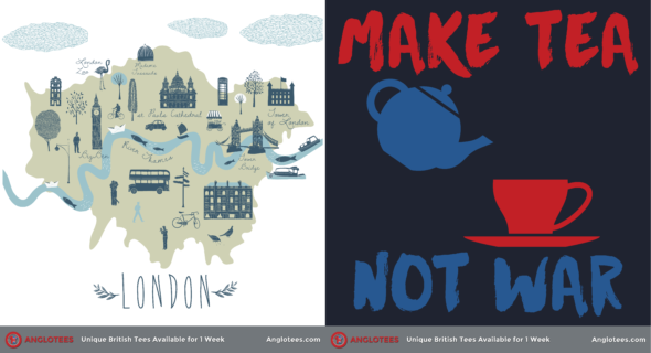 Anglotees Alert: New Designs LIVE – Make Tea, Not War and London Time