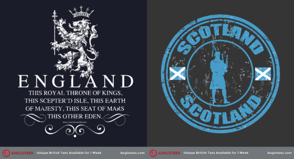 Anglotees Alert: New Designs LIVE – This Sceptred Isle and Scotland Rules!