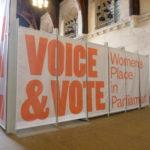 Voice & Vote exhibition - Houses of Parliament